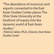 EASC Director Quote, The abundance of resources and experts connected to the EASC places OSU at the forefront of inquiry into the dynamic world of East Asian studies.